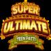 Code Triche SUTP(Super Ultimate Teen Patti)  – Ressources GRATUITS ET ILLIMITÉS (ASTUCE)