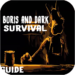 Code Triche Walkthrough for boris & survival  – Ressources GRATUITS ET ILLIMITÉS (ASTUCE)