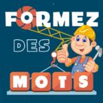 Code Triche Formez des mots  – Ressources GRATUITS ET ILLIMITÉS (ASTUCE)